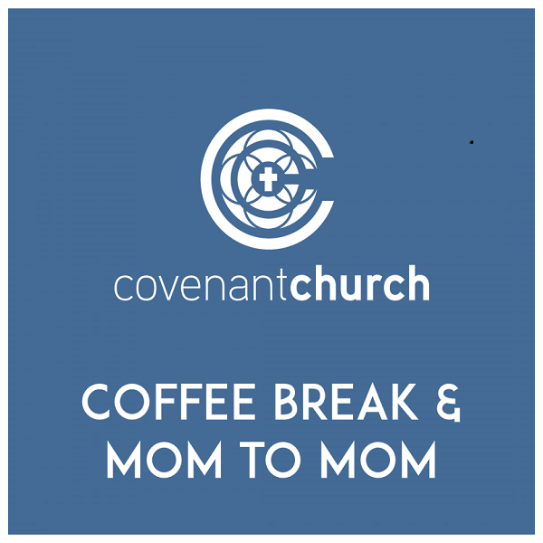 Coffee Break & Mom to Mom
