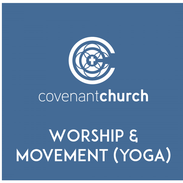 Worship & Movement (Yoga) - Session 3 starts