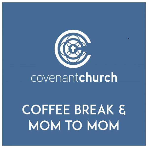 Coffee Break & Mom to Mom